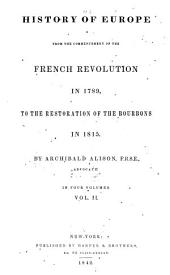 History of Europe from the Commencement of the French Revolution in 1789, to the Restoration of the Bourbons in 1815: Volume 2