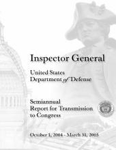 Inspector General, United States Department of Defense Semiannual Report for Transmission to Congress: October 1, 2004 - March 31, 2005