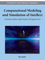 Computational Modeling and Simulation of Intellect  Current State and Future Perspectives PDF