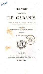 Oeuvres complètes de Cabanis, membre du senat, de l'institut, de l'école et société de médecine de Paris, ... Tome premier [-cinquieme]: Journal de la maladie et de la mort de Mirabeau, Volume2