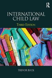 International Child Law: Edition 3