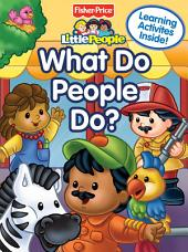 Fisher Price Little People What do People Do?