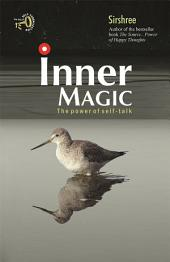 Inner Magic: The Power of Self Talk