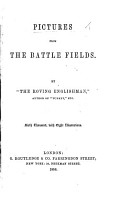 Pictures from the Battle Fields  By    The Roving Englishman     E  C  Grenville Murray   Sixth thousand PDF