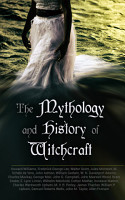 The Mythology and History of Witchcraft PDF