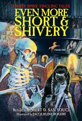 Even More Short & Shivery: Thirty Spine-Tingling Tales