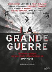 LA GRANDE GUERRE - Histoires inspirées par des objets emblématiques de 1914-1918