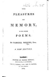 The Pleasures of Memory, with Other Poems ... A New Edition