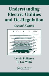 Understanding Electric Utilities and De-Regulation: Edition 2