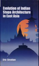 The Evolution of Indian Stupa Architecture in East Asia PDF