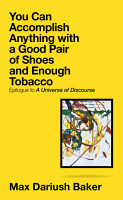 You Can Accomplish Anything with a Good Pair of Shoes and Enough Tobacco PDF