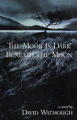 The Moor is Dark Beneath the Moon PDF