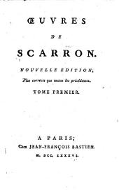 Histoire de Scarron et de ses ouvrages. Son portrait fait par lui-même. Son testament. Différentes lettres. La Mazarinade et la Baronade