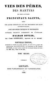 Vries des péres, des martyrs, et des autres principaux saints tirées des actes originaux et des monumens les plus authentiques, avec des notes critiques et historiques: Volume2