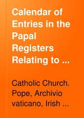 Calendar of entries in the Papal registers relating to Great Britain and Ireland: Papal letters, Part 1
