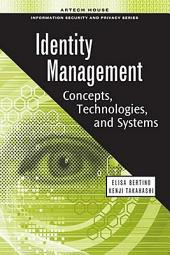 Identity Management: Concepts, Technologies, and Systems