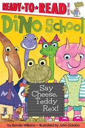 Say Cheese, Teddy Rex!: With Audio Recording