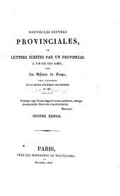Nouvelles lettres provinciales, ou Lettres écrites par un Provincial à un de ses amis, sur les affaires du temps