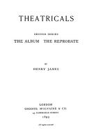 Theatricals  Two comedies  Tenants  and  Disengaged  The album  The reprobate PDF