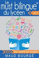 Le must bilingueTM du lycéen Vol. 2 - les maths en anglais
