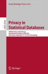 Privacy in Statistical Databases: UNESCO Chair in Data Privacy, International Conference, PSD 2014, Ibiza, Spain, September 17-19, 2014. Proceedings