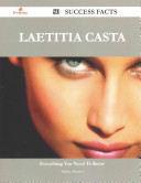 Laetitia Casta 50 Success Facts   Everything You Need to Know about Laetitia Casta PDF