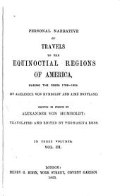 Personal narrative of travels to the equinoctial regions of America, during the years 1799-1804: Volume 3