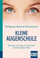 Kleine Augenschule  Kompakt Ratgeber PDF