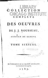 Collection complète des oeuvres de J. J. Rousseau, citoyen de Genève: Volume6