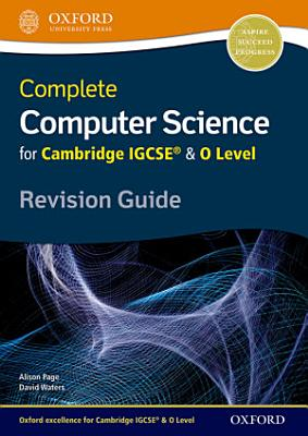 Complete Computer Science for Cambridge IGCSE     O Level Revision Guide PDF