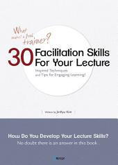 30 Facilitation Skills for Your Lecture