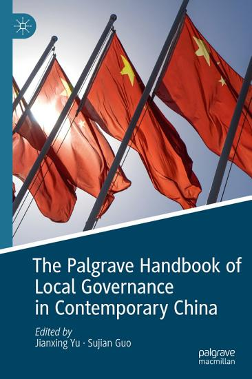 The Palgrave Handbook of Local Governance in Contemporary China PDF