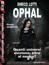 Ophal: I viaggiatori dell'impossibile 6