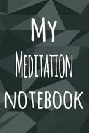 My Meditation Notebook