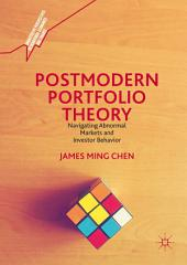Postmodern Portfolio Theory: Navigating Abnormal Markets and Investor Behavior