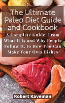 The Ultimate Paleo Diet Guide and Cookbook