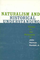 Naturalism and Historical Understanding: Essays on the Craft and Meaning of Oral and Public History