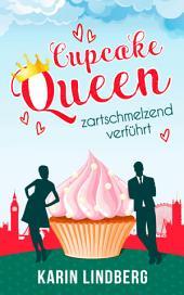 Cupcakequeen - zartschmelzend verführt: Liebesroman