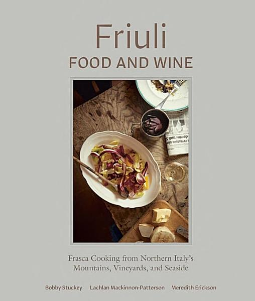 Download Friuli Food and Wine Book