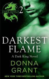 Darkest Flame: Part 2: A Dark King Novel in Four Parts