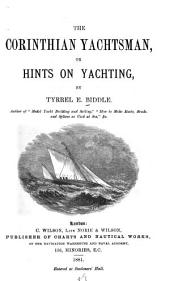 The Corinthian Yachtsman, Or, Hints on Yachting