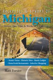 Backroads & Byways of Michigan: Drives, Day Trips & Weekend Excursions (Second Edition): Edition 2