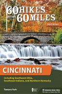 60 Hikes Within 60 Miles  Cincinnati  Including Southwest Ohio  Southeast Indiana  and Northern Kentucky PDF