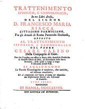 Trattenimento istorico e cronologico del Signor Francesco Maria Biacca: Opposto al trattenimento istorico e cronologico del Padre ---