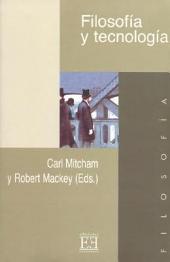 Filosofía y tecnología : Edición española de Ignacio Quintanilla Navarro