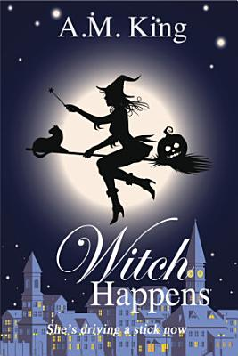 Witch Happens  The Summer Sisters Witch Cozy Mystery   1