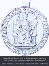 Die goldene Chronik von Hohenschwangau, der Burg der Welfen, der Hohenstauffen und der Scheyren