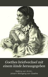 ...Goethes briefwechsel mit einem kinde: Band 1