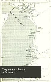 L'expansion coloniale de la France: étude économique, politique et géographique sur les établissements français d'outre-mer