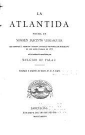 La Atlantida, poema de Mossen Jascinto Verdaguer, ab la traduccio castellana per Melcio de Palau